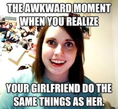 The awkward moment when you realize Your girlfriend do the same ... via Relatably.com