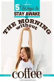 best images about me quit smoking smoking 5 ways to stay awake in the morning out coffee