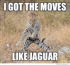 Moves Like Jaguar | WeKnowMemes via Relatably.com