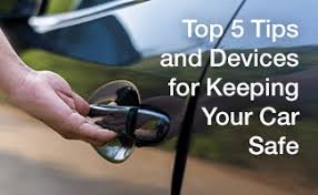 Keep Your Car from Being Stolen: <b>Anti</b>-<b>Theft Devices</b> and Tips