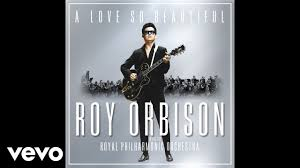 <b>Roy Orbison - A</b> Love So Beautiful (with the Royal Philharmonic ...