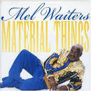 Material Things
