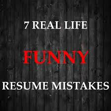 funny resume mistakes by employment boost 7 funny resume mistakes by employment boost