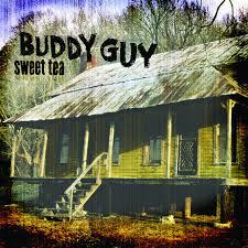 <b>Sweet</b> Tea by <b>Buddy Guy</b> on Spotify
