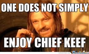 Enjoy Chief Keef by frogman91234 - Meme Center via Relatably.com