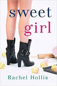 <b>Sweet Girl</b> (The Girls): Rachel Hollis: 9781477829516: Amazon.com ...