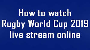 How to watch Rugby World Cup 2019 live stream online