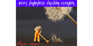 The 6 Best <b>Handheld Vacuum</b> Cleaners in Singapore [2020]