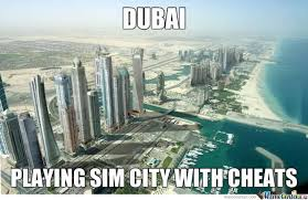 Dubai Memes. Best Collection of Funny Dubai Pictures via Relatably.com