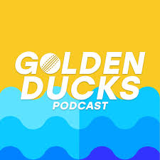 Golden Ducks Cricket Podcast