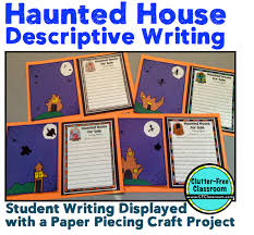 classroom descriptive essayclutter free classroom  haunted house for sale descriptive writing     haunted house