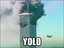 YOLO Twin Tower memes | quickmeme via Relatably.com