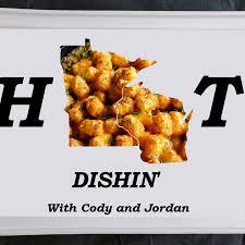 Hot Dishin' Podcast