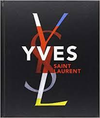 <b>Yves Saint Laurent</b>: Florence Chenoune, Farid Muller ...