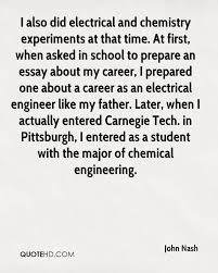 john nash quotes quotehd i also did electrical and chemistry experiments at that time at first when asked