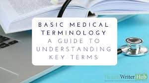 basic medical terminology a guide to understanding terms basic medical terminology