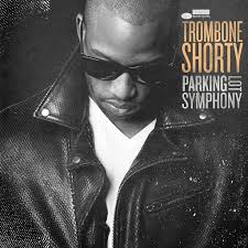 <b>Trombone Shorty</b>: <b>Parking</b> Lot Symphony - Music on Google Play