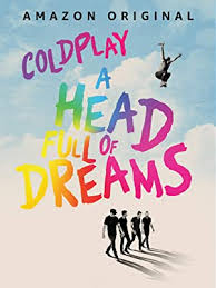 Watch <b>Coldplay: A Head</b> Full Of Dreams | Prime Video