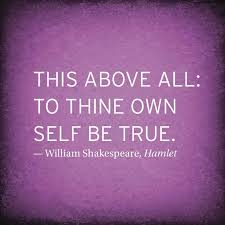 To thine own self be true. Quote from Shakespeare. | Remarkable ... via Relatably.com