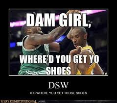 Damn Girl! Whered you get yo shoes?! #Kobe #NBA #basketball ... via Relatably.com