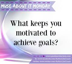 what keeps you motivated to achieve goals career passion coach what keeps you motivated to achieve goals career passion coach pauline robertson pulse linkedin