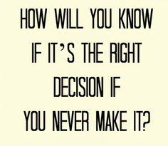 Decision Quotes & Sayings Images : Page 49