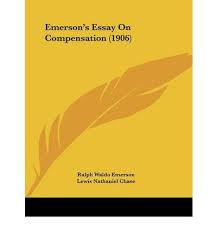 compensation emerson essay  homework academic writing servicecompensation emerson essay