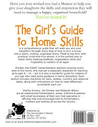 the girl s guide to home skills the homemaker s mentor volume  the girl s guide to home skills the homemaker s mentor volume 1 martha greene jan drexler rebekah wilson 9781495254987 com books