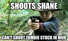 Shoots shane Can't shoot zombie stuck in mud - The Walking Dead ... via Relatably.com