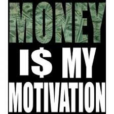 Image result for money motivated