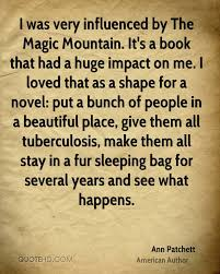 tuberculosis quotes page 1 quotehd ann patchett i was very influenced by the magic mountain it s a book that