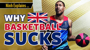 Why <b>British Basketball</b> Sucks - United Kingdom - Ninh explains ...