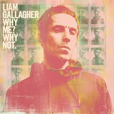 Why Me? Why Not. (Deluxe Edition) - Album by <b>Liam Gallagher</b> ...