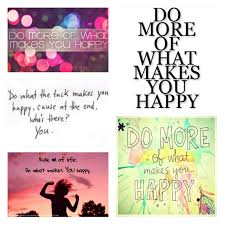 life lesson 5 do what makes you happy even if it scares you 20 happyquotes happy quote do what makes you happy new job advice