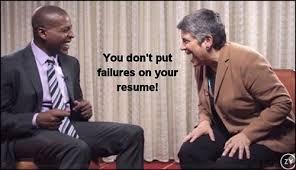 "Janet Napolitano ""You Don't Put Failures On Your Resume"" via Relatably.com"