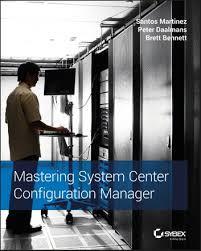 <b>Mastering System</b> Center Configuration Manager <b>Santos Martinez</b> ...