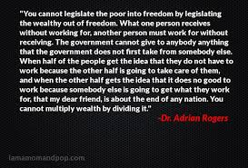 You cannot legislate the poor into freedom by legislating the ...