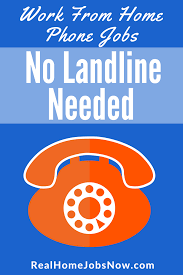 work from home no landline required work from home no landline if you want a work from home phone job
