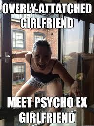 overly attatched girlfriend meet psycho ex girlfriend - Misc ... via Relatably.com