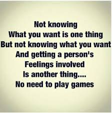 Quit playing games. It's either all in or nothing at all. Don't ... via Relatably.com