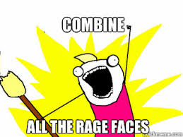 Combine All the rage faces - All The Things - quickmeme via Relatably.com