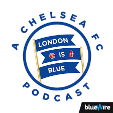 London Is Blue - Chelsea FC Soccer Podcast