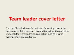 team leader cover letter executive team leader cover letter
