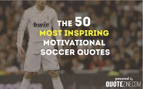50 Inspiring Motivational Soccer Quotes