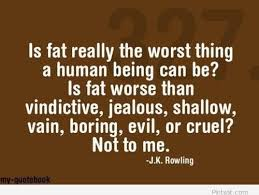 J.K Rowling quote about being fat | Pintast