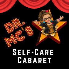 Dr. MC's Self-Care Cabaret