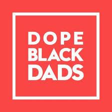 Dope Black Dads Podcast