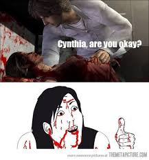 funny Silent Hill Cynthia meme on imgfave via Relatably.com