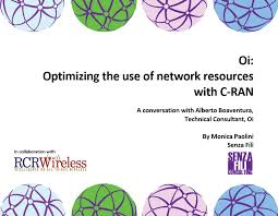 optimizing the use of network resources c ran analyst angle oi optimizing the use of network resources c ran