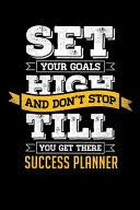 <b>Set Your Goals High</b> and Don't Stop Till You Get There: Success ...